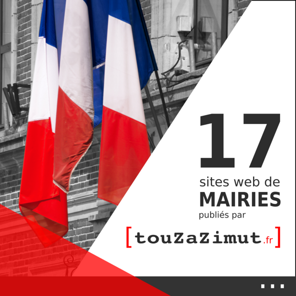 Sites Internet des Mairies : 17 sites créés et gérés par Touzazimut
